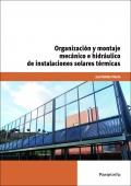 Organización y montaje mecánico e hidráulico de instalaciones solares térmicas