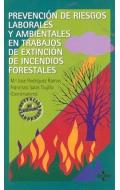 Prevención de Riesgos Laborales y Ambientales en trabajos de extinción de incendios forestales.