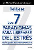Relájese. Los 7 paradigmas para liberarse del estrés de la gente altamente efectiva
