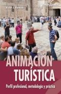 Animación turística. Perfil profesional, metodología y práctica