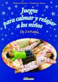 Juegos para calmar y relajar a los niños. De 2 a 6 años.