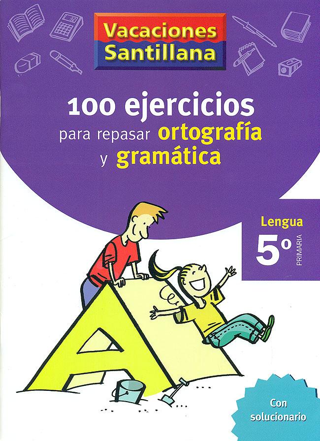 100 EJERCICIOS PARA REPASAR ORTOGRAFíA Y GRAMáTICA. 5º