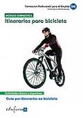 Itinerario para bicicleta. Guía por itinerarios en bicicleta. Actividades físicas y deportivas. Módulo formativo I.