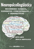 Neuropsicolingüística. Recorrido clínico, elementos conceptuales... y perspectivas