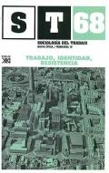 Trabajo, identidad, resistencia. Sociologia del trabajo. Revista cuatrimestral de empleo, trabajo y sociedad. Nº 68