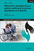 Mejora de las capacidades físicas y primeros auxilios para las personas dependientes en el domicilio. UF0121