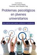 Problemas psicológicos en jóvenes universitarios. Guía práctica para padres, profesores y estudiantes