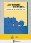 La enfermedad profesional. Un estudio de su prevención.