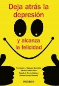 Deja atrás la depresión y alcanza la felicidad