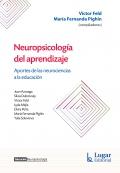 Neuropsicología del aprendizaje. Aportes de las neurociencias a la educación