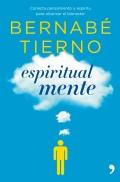 Espiritual mente.Conecta pensamiento y espíritu para alcanzar el bienestar