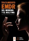 Tratamiento EMDR del mobbing y bullying. Una guía para terapeutas.