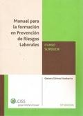 Manual para la Prevención de Riesgos Laborales. Curso Superior.