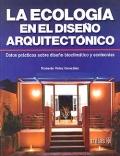 La ecología en el diseño arquitectónico. Datos prácticos sobre el diseño bioclimático y ecotecnias.