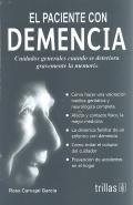 El paciente con demencia. Cuidados generales cuando se deteriora gravemente la memoria.