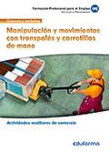 Manipulación y movimientos con transpalés y carretillas de mano. Certificado de profesionalidad actividades auxiliares de comercio. Familia profesional comercio y marketing