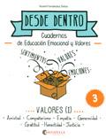Desde dentro 3. Cuadernos de educación emocional y valores. Valores (I)
