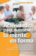 Actividades para mantener la mente en forma. Propuestas para favorecer la estimulación mental y lúdica de mayores con dificultades cognitivas