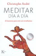 Meditar día a día. 25 lecciones para vivir con mindfulness (con CD)