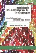 Manual integrador. Hacia la despatologización de las identidades trans