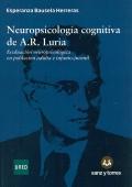 Neuropsicología cognitiva de A.R Luria. Evaluación neuropsicológica en población adulta e infanto - juvenil.