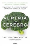 Alimenta tu cerebro. El poder de la flora intestinal para curar y proteger tu cerebro... de por vida