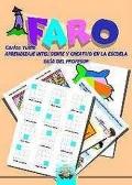 FARO. Guía del profesor. Aprendizaje inteligente y creativo en la escuela.