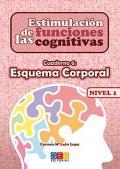 Estimulación de las funciones cognitivas. Cuaderno 6: Esquema corporal. Nivel 1.
