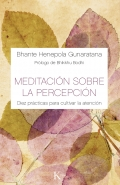Meditación sobre la percepción. Diez prácticas para cultivar la atención