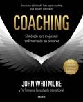 Coaching. El método para mejorar el rendimiento de las personas. Los principios y la práctica del coaching y del liderazgo por el confundador y principal experto en la materia.