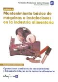 Mantenimiento básico de máquinas e instalaciones en la industria alimentaria. Operaciones auxiliares de mantenimiento y transporte interno en la industria alimentaria. Módulo II.