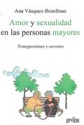 Amor y sexualidad en las personas mayores. Transgresiones y secretos.