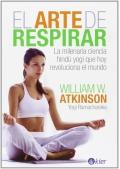 El arte de respirar. La milenaria ciencia hindú yogi que hoy revoluciona el mundo