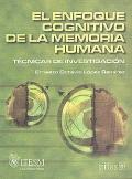 El enfoque cognitivo de la memoria humana. Técnicas de investigación