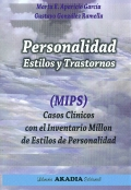 Personalidad. Estilos y trastornos. (MIPS) Casos clínicos con el inventario Millon de estilos de personalidad.