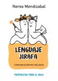 Lenguaje Jirafa. Comunicación no violenta. Propuestas para el aula
