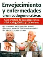 Envejecimiento y enfermedades cronicodegenerativas. Guía práctica de gerontogeriatría: clínica, diagnóstico y tratamiento