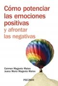Cómo potenciar las emociones positivas y afrontar las negativas.