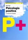 Psicología positiva. La ciencia de la felicidad.
