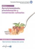 Aprovisionamiento, preelaboración y conservación culinarios. Operaciones básicas de cocina. Hosteleria y Turismo. Módulo 1.