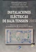 Instalaciones Eléctricas de Baja Tensión 2003. Teoría y prácticas para la realización de proyectos y obras.