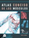 Atlas conciso de los músculos.
