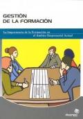 Gestión de la formación. La Importancia de la Formación en el Ámbito Empresarial Actual.
