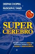 Supercerebro. Descubre el poder de tu mente para potenciar al máximo la salud, la felicidad y el bienestar espiritual
