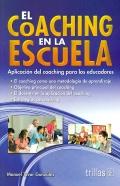 El coaching en la escuela. Aplicación del coaching para los educadores.