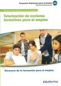 Tutorización de acciones formativas para el empleo. Docencia de la formación para el empleo.