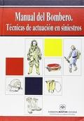 Manual de seguridad del bombero. Guía para la prevención de riesgos profesionales