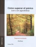 Cómo superar el pánico (con o sin agorafobia). Programa de autoayuda. (Incluye CD)