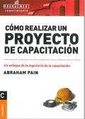 Cómo realizar un proyecto de capacitación. Un enfoque de la ingeniería de la capacitación.