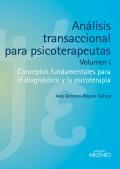 Análisis transaccional para psicoterapeutas (volumen I). Conceptos fundamentales para el diagnóstico y la psicoterapia.